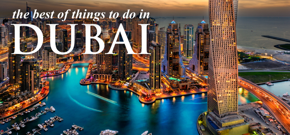 31 Best Things to Do in Dubai – Don't Forget to Try during Honeymoon