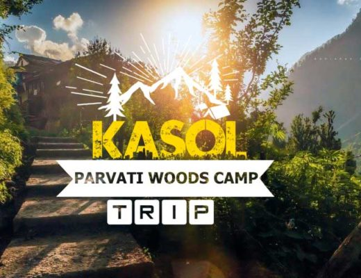 Fairytale Camping Sites in Kasol in Himachal Pradesh Starting @ INR 500 Onwards!