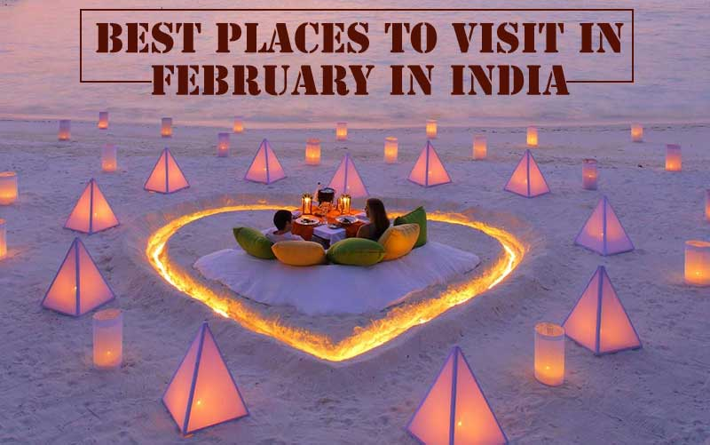 Best Places to Visit in February in India