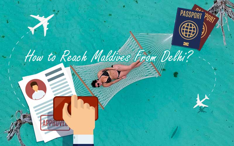 How to Reach Maldives From Delhi?