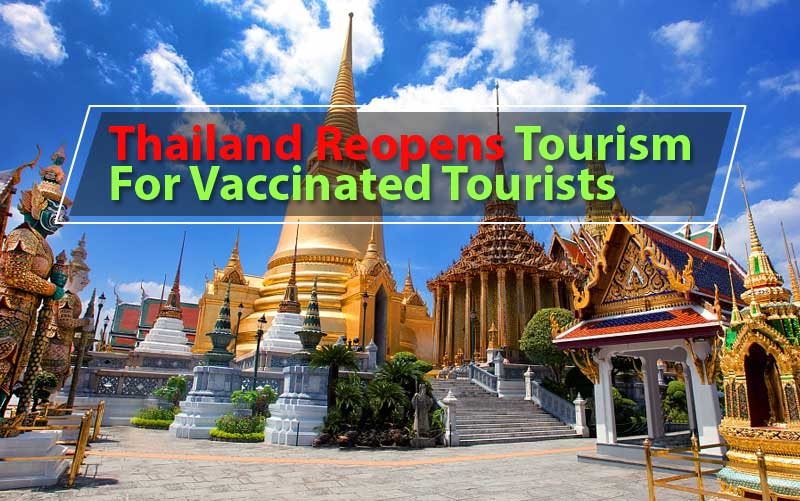 Thailand Reopens Tourism For Vaccinated Tourists