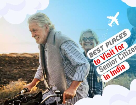Best Places to Visit for Senior Citizens in India