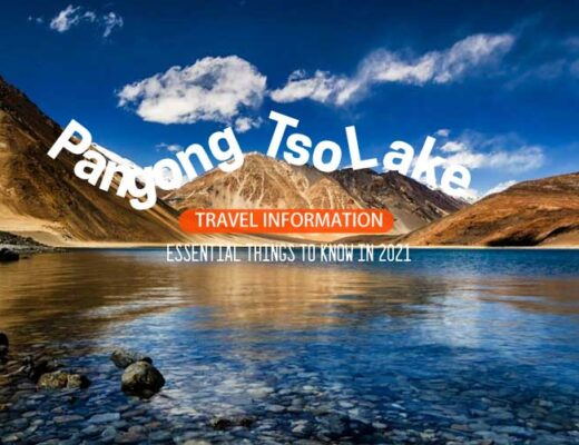 Pangong Tso Lake Travel Information – Essential Things to Know in 2021