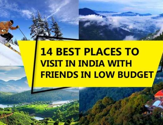 14 Best Places to Visit in India with Friends in Low Budget