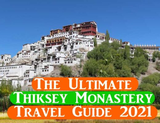 The Ultimate Thiksey Monastery Travel Guide 2021