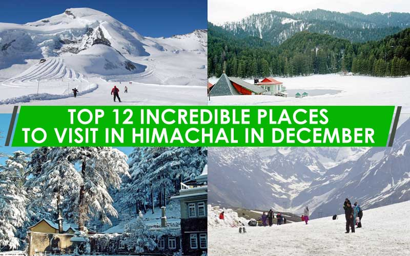 Top 12 Incredible Places to Visit in Himachal in December
