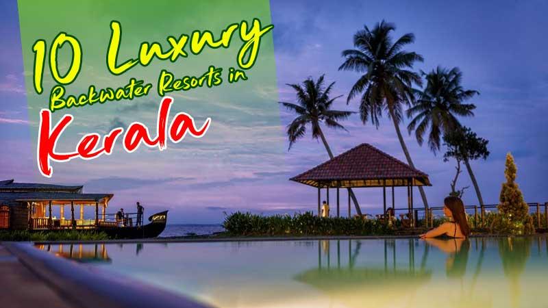 10 Luxury Backwater Resorts in Kerala