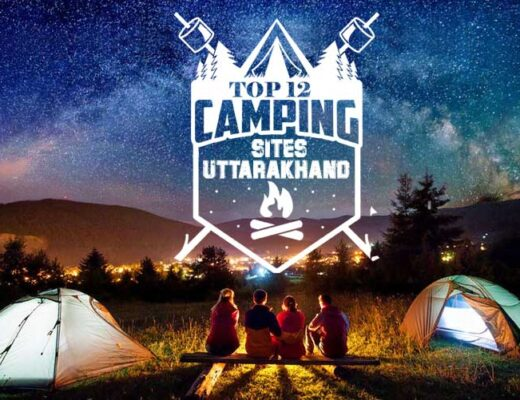 Top 12 Camping Sites in Uttarakhand to Head for a Wonderful Vacation
