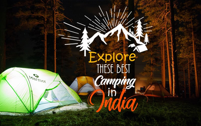 These Best Camping Sites in India