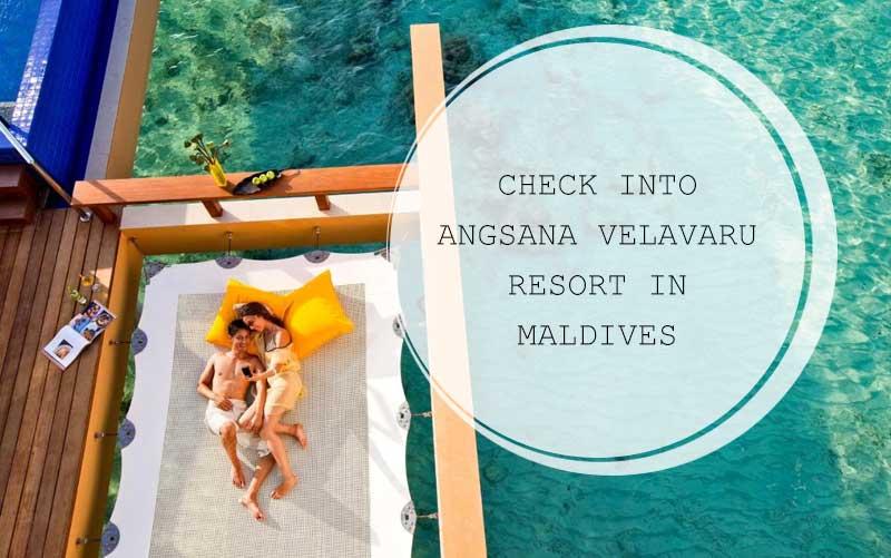 Check-into-Angsana-Velavaru-Resort-in-Maldives