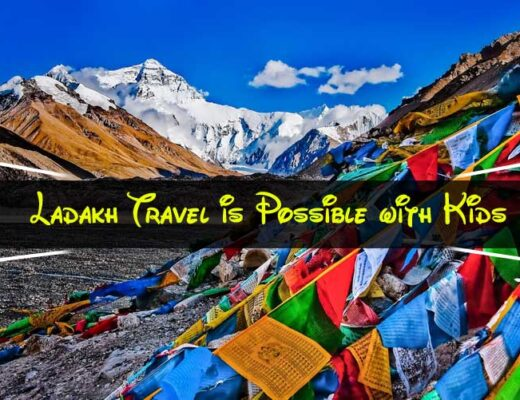 Ladakh Travel is Possible with Kids: Here is Everything You Should Know About It