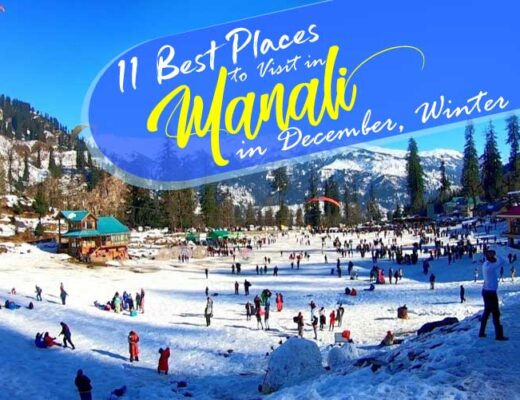 11 Best Places to Visit in Manali in December, Winter