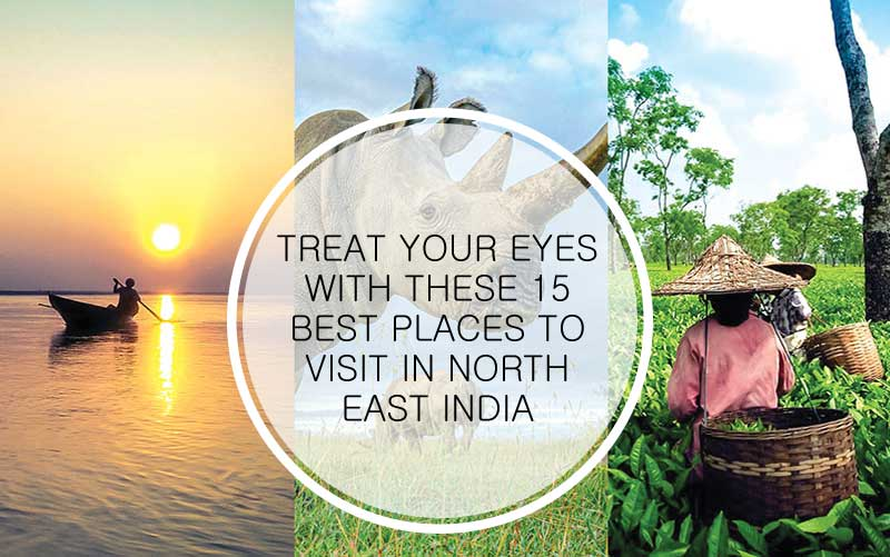 15 Best Places to Visit in North East India