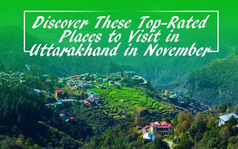 Visit in Uttarakhand in November